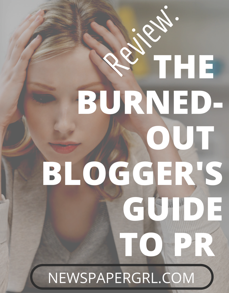 Review BURNED-OUT BLOGGERS GUIDE TO PR