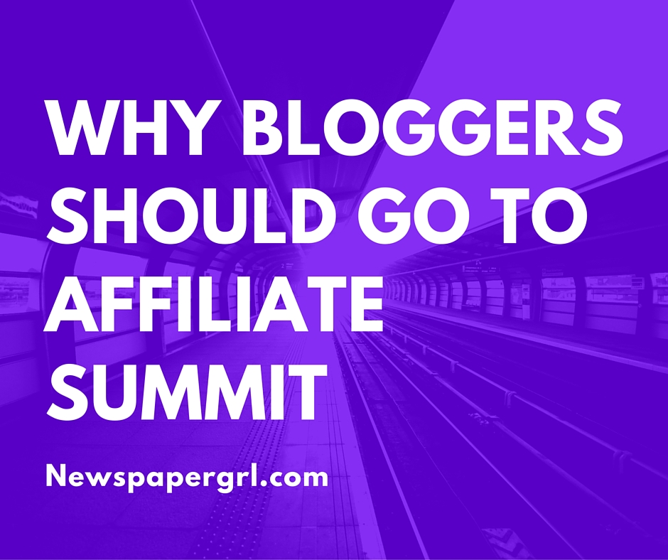 Why Bloggers ShouldGo To Affiliate Summit (1)