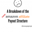 A breakdown of the new amazon affiliate payouts